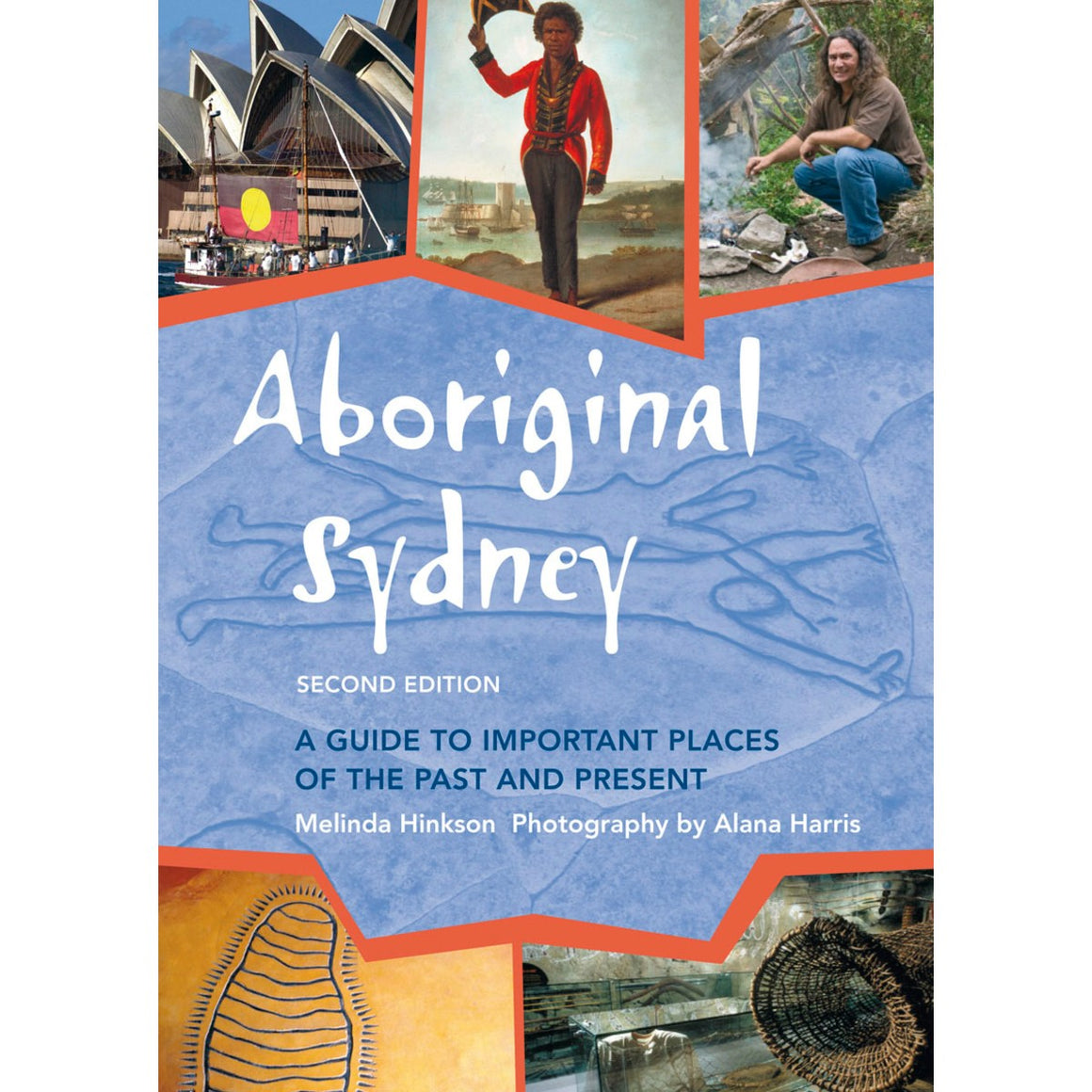 A book cover featuring a collage of images relating to the Aboriginal past and present of Sydney including: traditional artefacts, art. a colonial illustration; a boat flying the aboriginal flag; rock carings and an aboriginal man by a campfire.