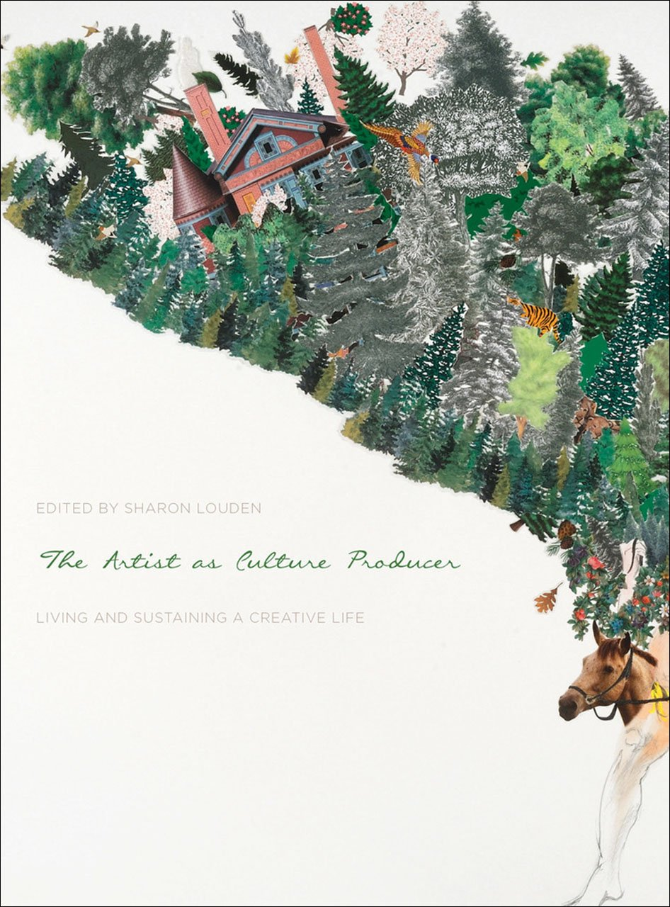 Book featuring cover art of Artist as Culture Producer: Living and Sustaining a Creative Life
