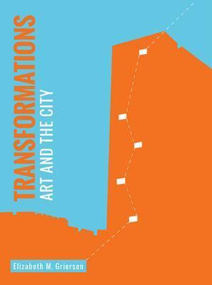 Book featuring cover art of Transformations: Art and the City