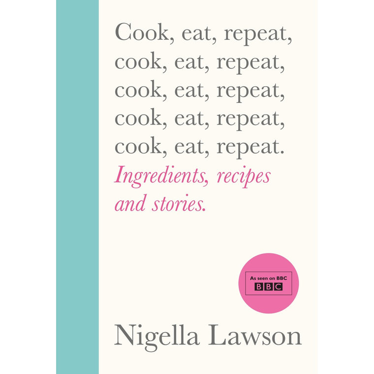 Cook, Eat, Repeat | Author: Nigella Lawson