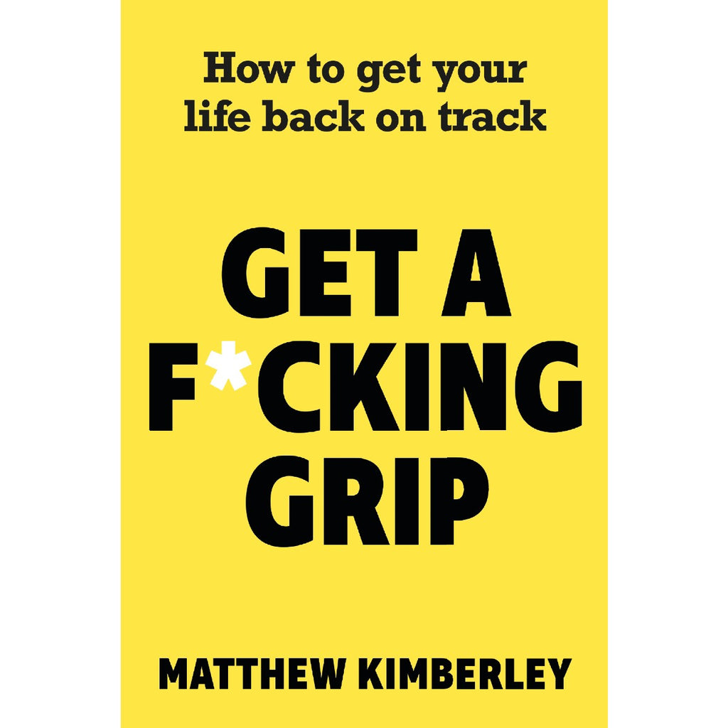 A yellow book cover featuring bold black text which states How to get your life back on track - Get a F*cking Grip