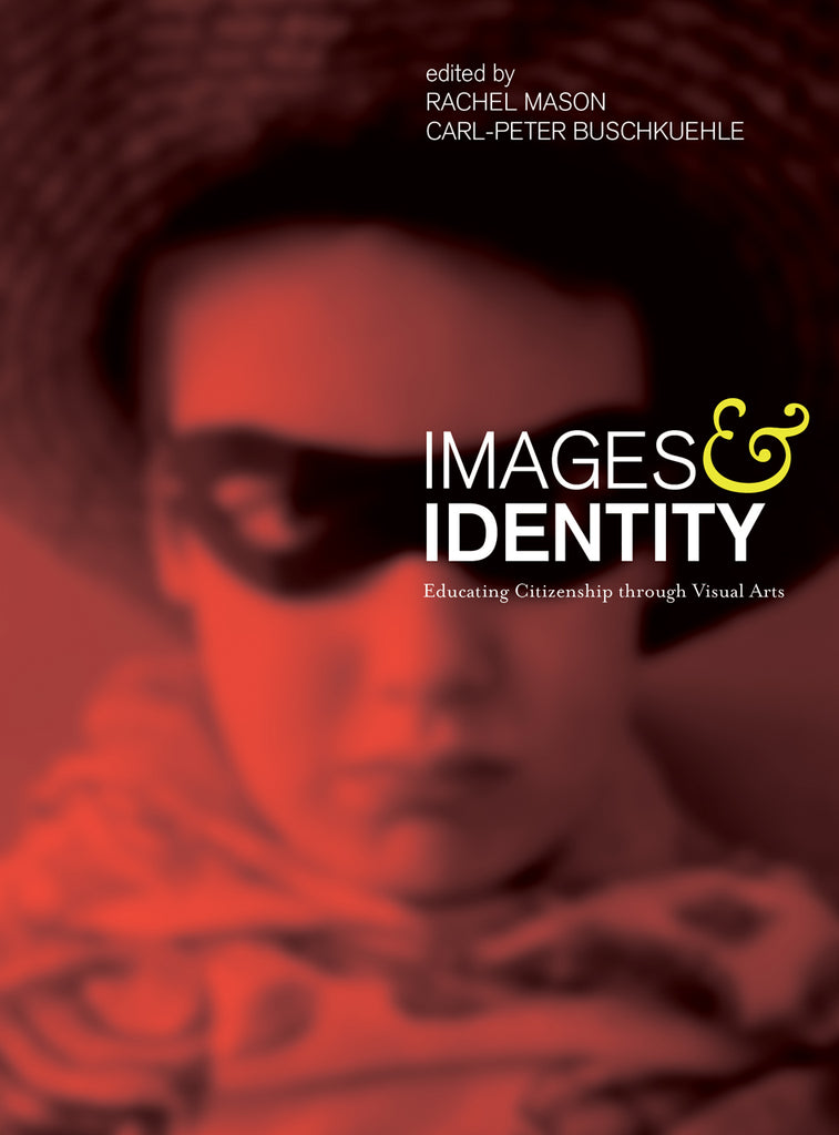 Book featuring cover art of Images and Identity: Educating Citizenship Through Visual Arts