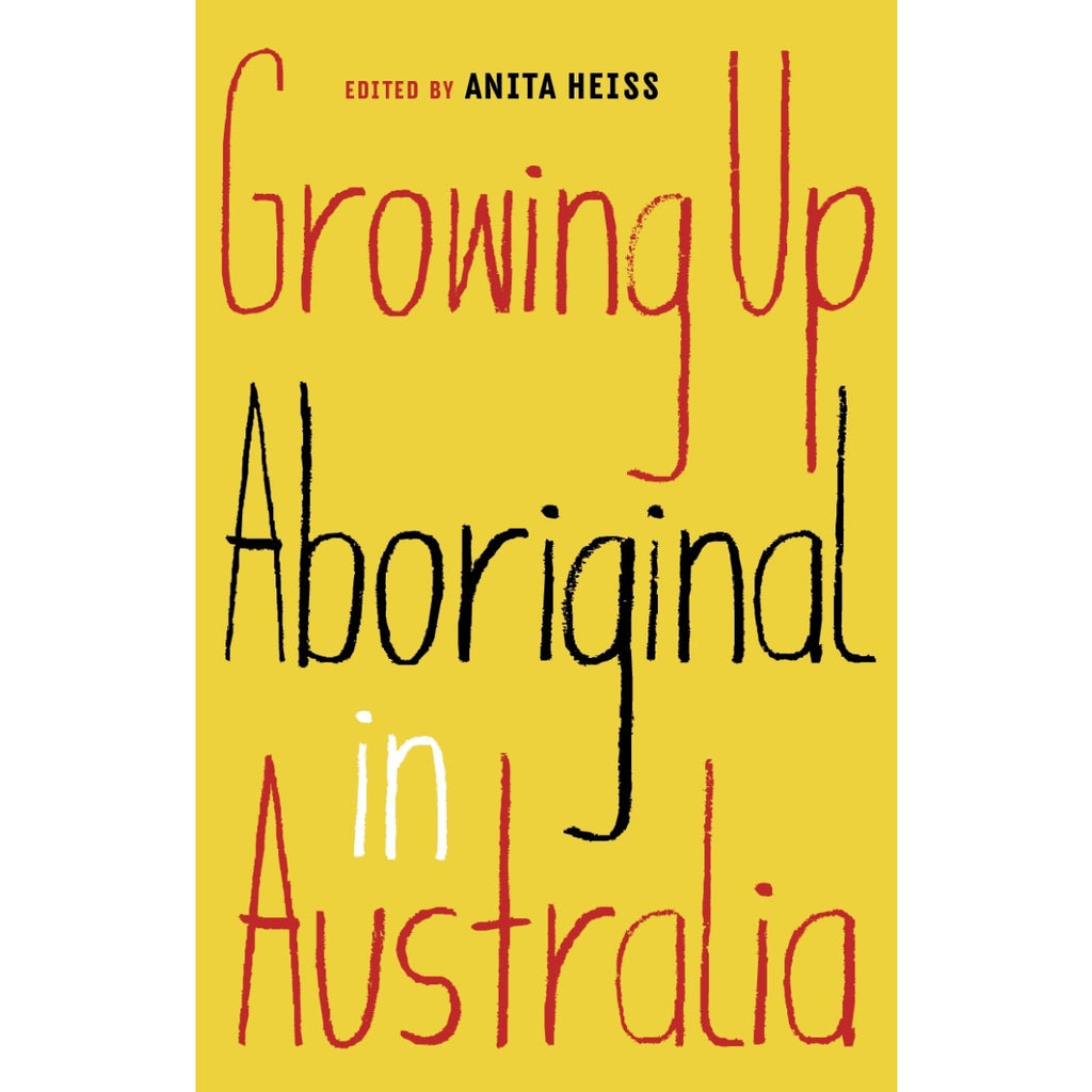 "A book cover with red black and white handwriting on a solid yellow background. The text reads "" Growing up Aboriginal in Australia"""