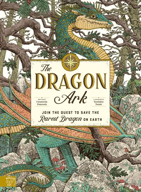The Dragon Ark: Join the quest to save the Rarest Dragon on Earth | Author: Curatoria Draconis and Tomislav Tomic