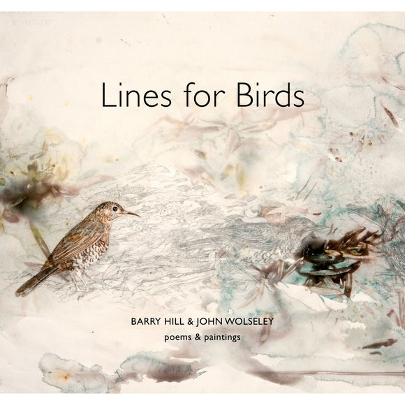 Lines for Birds : Poems and Paintings | Author: Barry Hill and John Wolseley