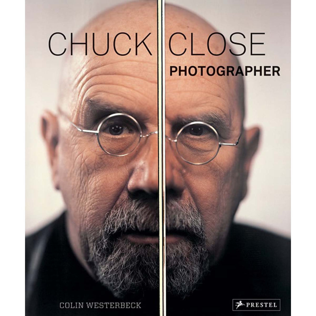 Chuck Close: Photographer | Author: Colin Westerbeck