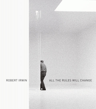 Book featuring cover art of Robert Irwin: All the Rules will change