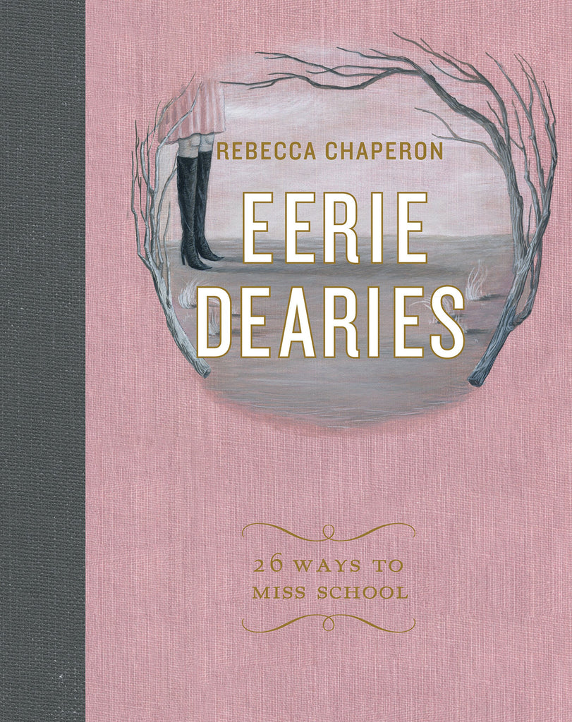 Eerie Dearies: 26 Ways to Miss School | Author: Rebecca Chaperon
