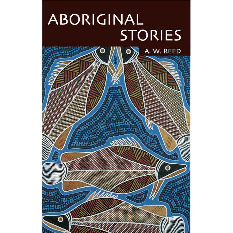 Aboriginal Stories | Author: A. W. Reed