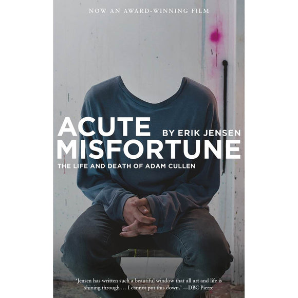 "A book cover with a photos of a man with his head photoshopped out. He sits in an artists studio showing paint spills. The main text reads ""Acute Misfortune: The Life and Death of Adam Cullen . By Erik Jensen"""