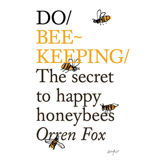 Do Beekeeping: The secret to happy honeybees | Author: Orren Fox