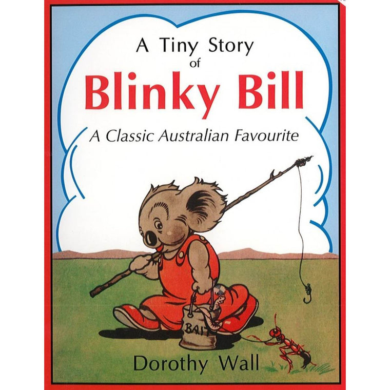 A book cover featuring a vintage illustration of Blinky Bill the Koala. He wears red overalls and He is walking in a field, carrying a fishing rod and bucket of bait. A Small Red Ant walks beside him. In the background there is a mountain range and clouds.