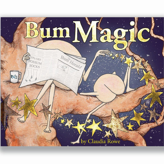 The cover of a children's book entitled 'Bum Magic'. Two cartoon bums with arms and legs sit on a tree branch. One reads a Newspaper while sprinkling glittering stars on the other.