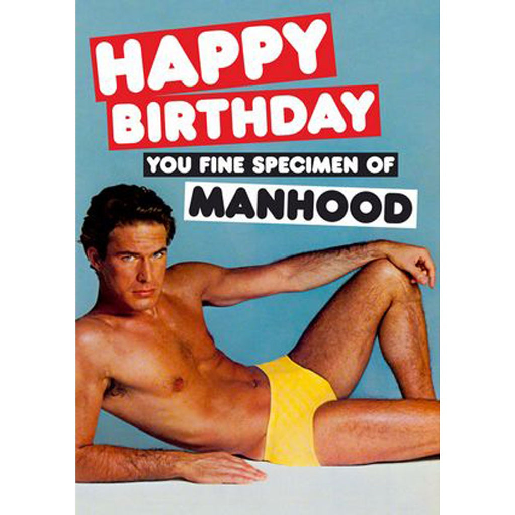 "A humorous birthday card with a photo of a man who is naked apart from a yellow pair of speedos. Text reads "" HAPPY BIRTHDAY YOU FINE SPECIMEN OF MANHOOD"""