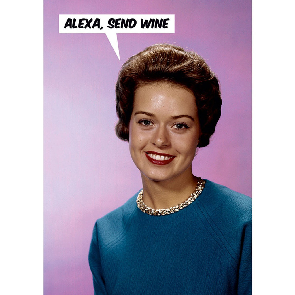 "A humorous birthday card with a vintage photo of a stylish smiling lady in a blue dress. A speech bubble reads "" Alexa, Send wine""."