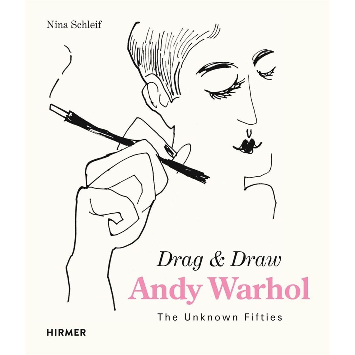 Andy Warhol: Draw & Draw: The Unkown Fifties | Author: Nina Schleif