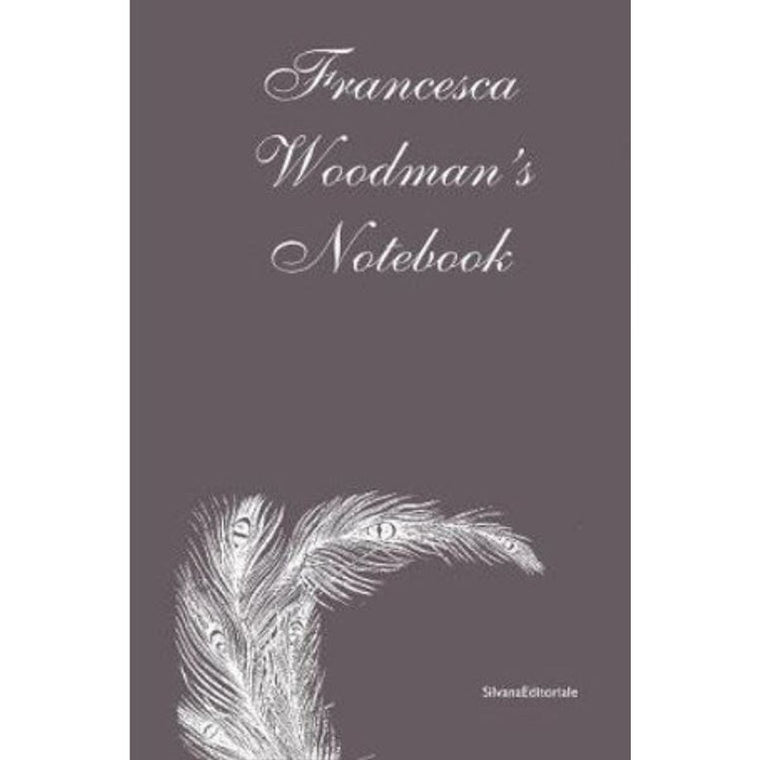 Francesca Woodman's Notebook | Author: Francesca Woodman