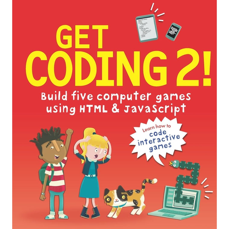 Get Coding #2: Build Five Computer Games with HTML and JavaScript | Author: David Whitney