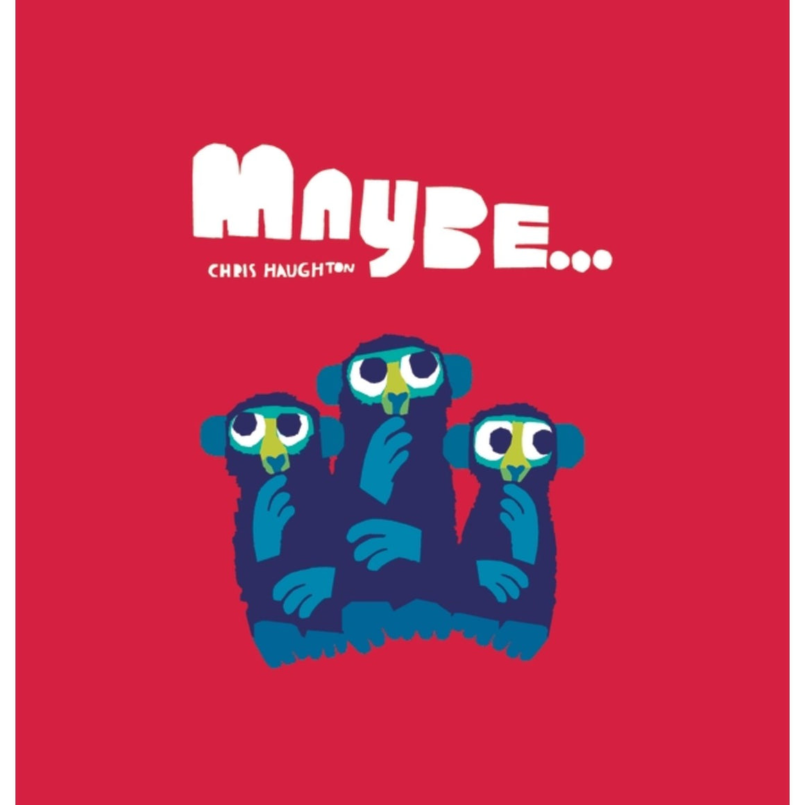 Image featuring a book cover with a red background, white text saying the words: Maybe... - with a graphic illustration of three monkeys in blue