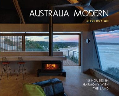 Australia Modern: 15 Houses in Harmony with the Land