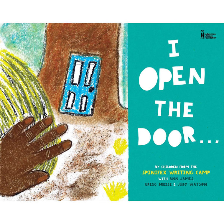 I Open the Door... | Author: Children of Spinifex Writing Camp