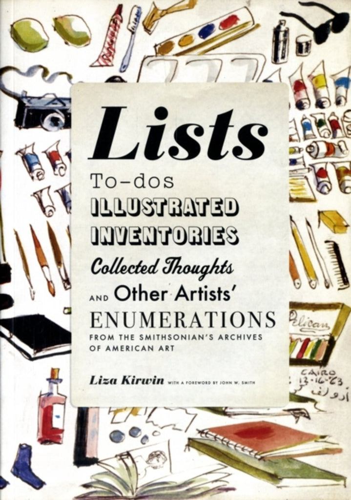 Lists - To-dos, Illustrated Inventories, Collected Thoughts, and Other Artists' Enumerations from the Smithsonian's Archives of American Art