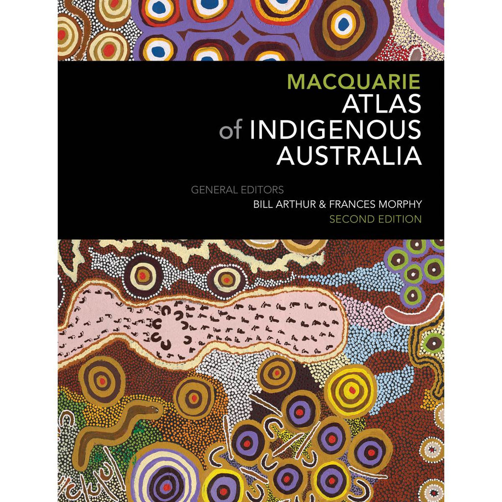 Macquarie Atlas of Indigenous Australia: Second Edition | Author: Bill Arthur