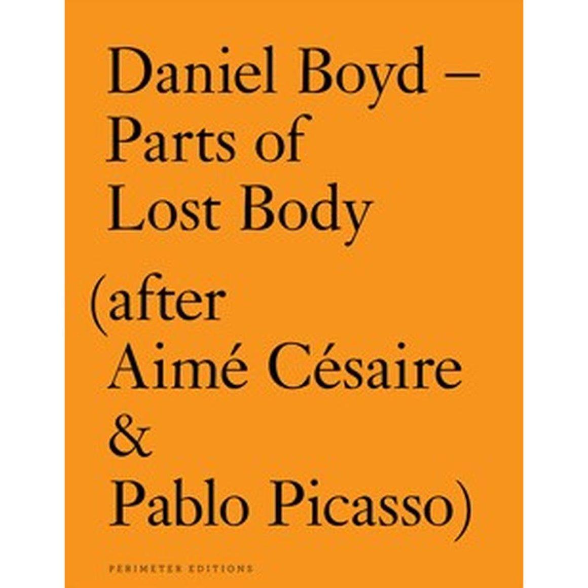 Daniel Boyd - Parts of Lost Body (After Aime Cesaire & Pablo Picasso) | Author: Daniel Boyd