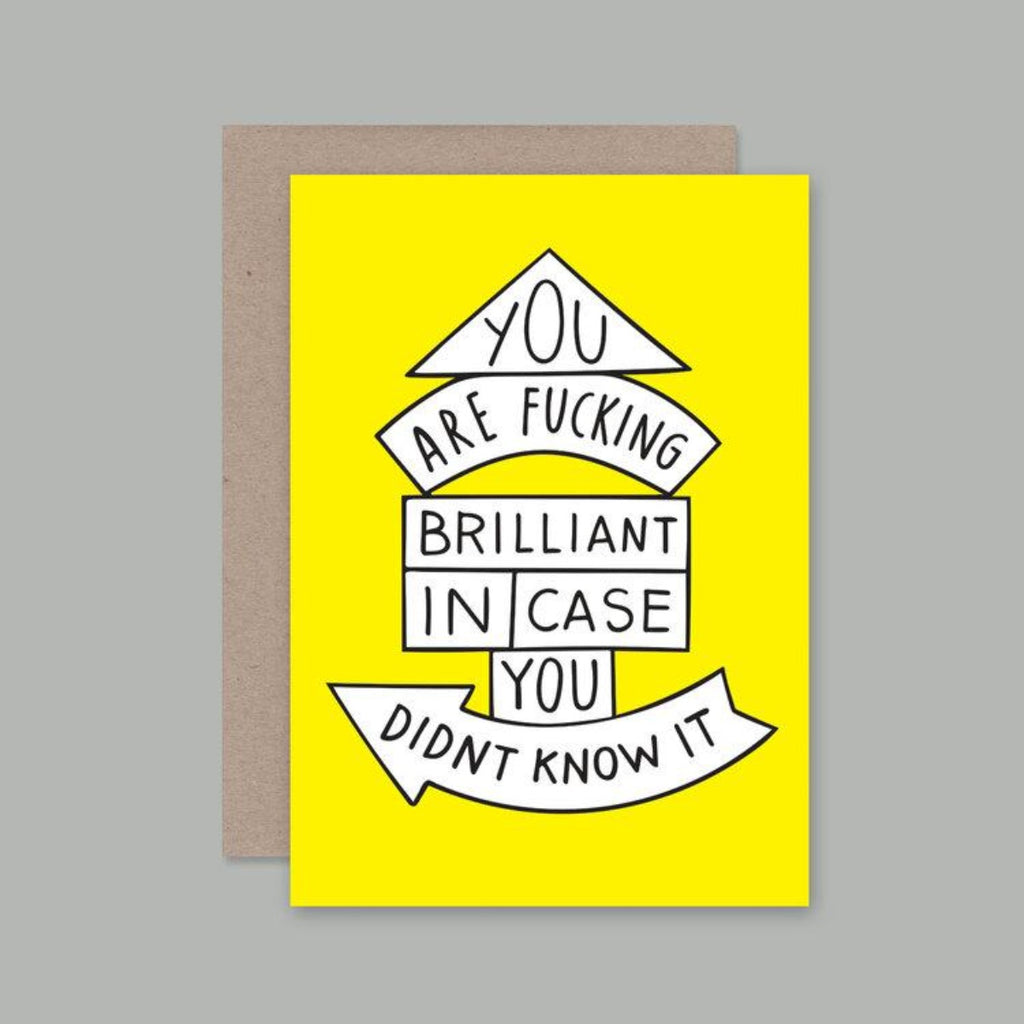 A6 greeting card with a yellow background featuring a range of shapes in white which include the words - You are fucking brilliant in case you didn't know it