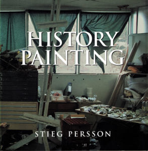 Stieg Persson: History Painting