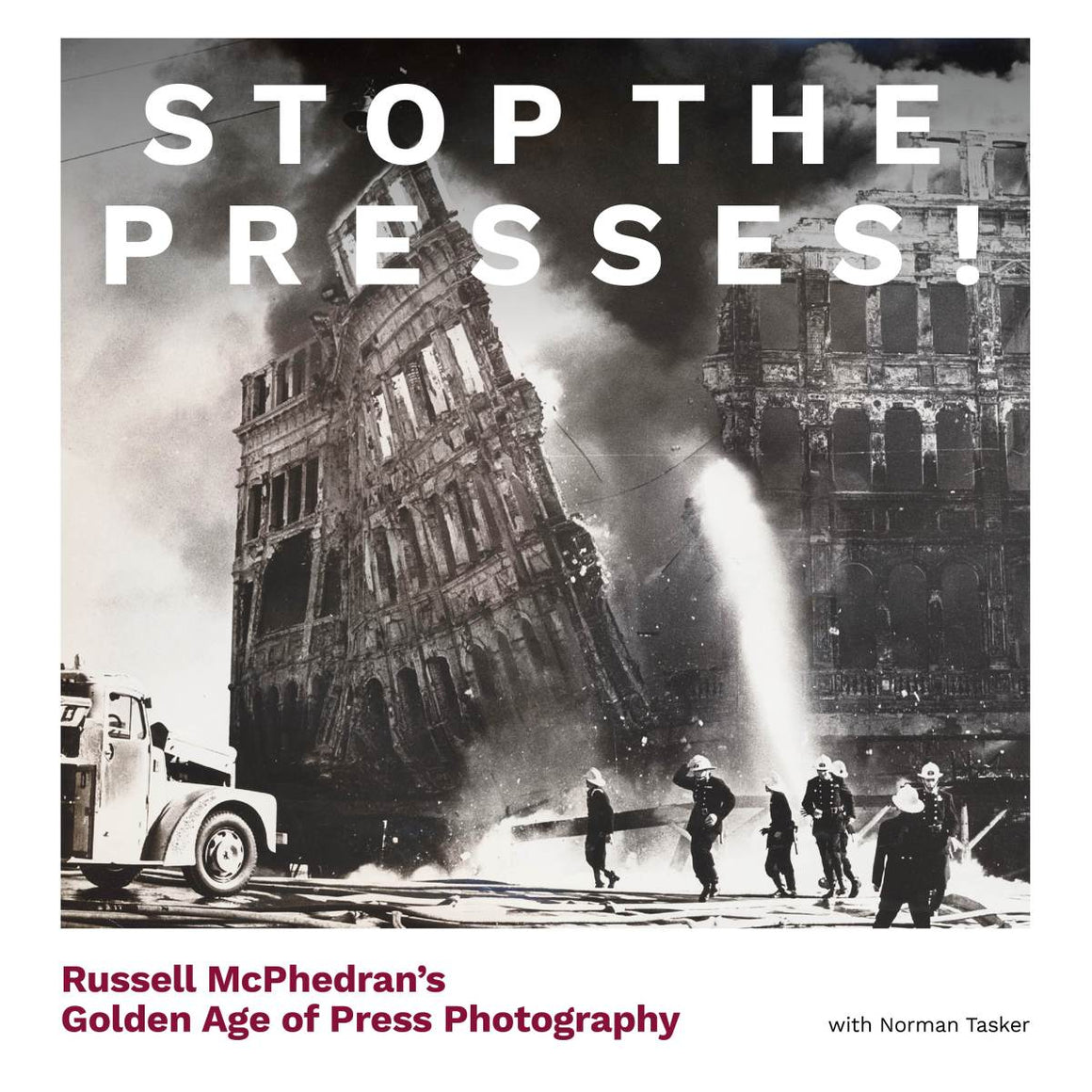 Book cover featuring an image a burning down building with firefighters in the front of the image. Including the words Stop The Presses!