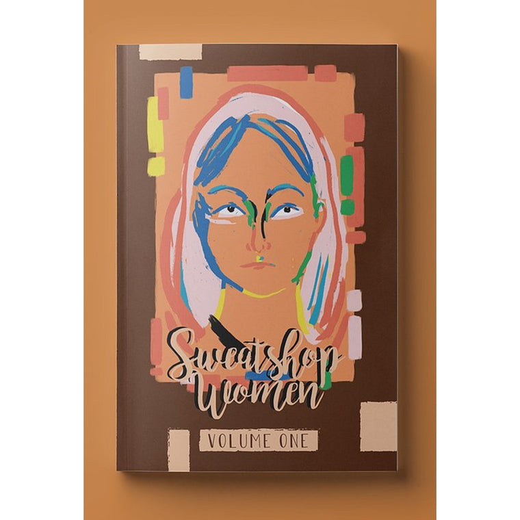 Sweatshop Women: Volume One | Edited by: Winnie Dunn