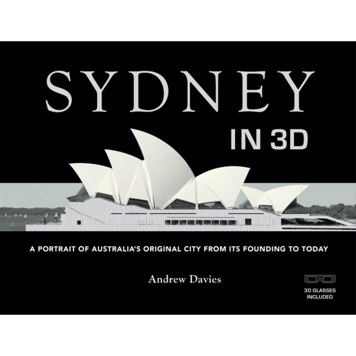Book featuring cover art of Sydney in 3D: A Portrait of Austraia's Original City