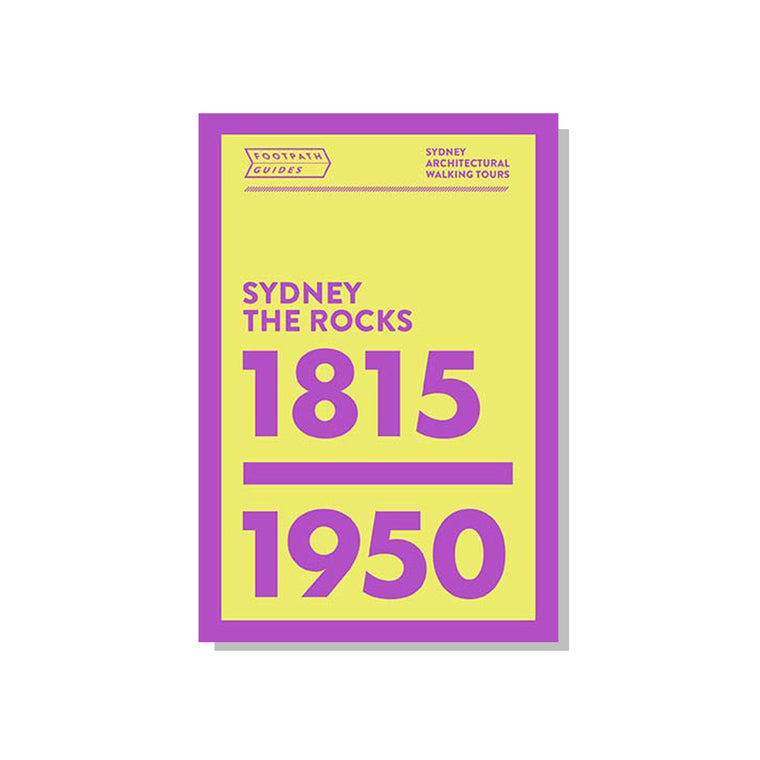 Footpath Guides: Sydney The Rocks 1815-1950