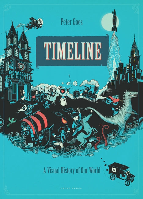 Timeline: An Illustrated History of the World | Author: Peter Goes