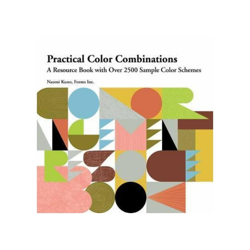 Book cover featuring a geometric print with the colours green, blue, grey, orange, red, pink and yellow with the text Practical color combinations: a resource book with over 2500 sample color schemes