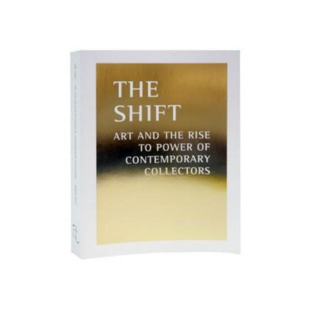 Book featuring cover art of The Shift: Art and the Rise to Power of Contemporary Collectors
