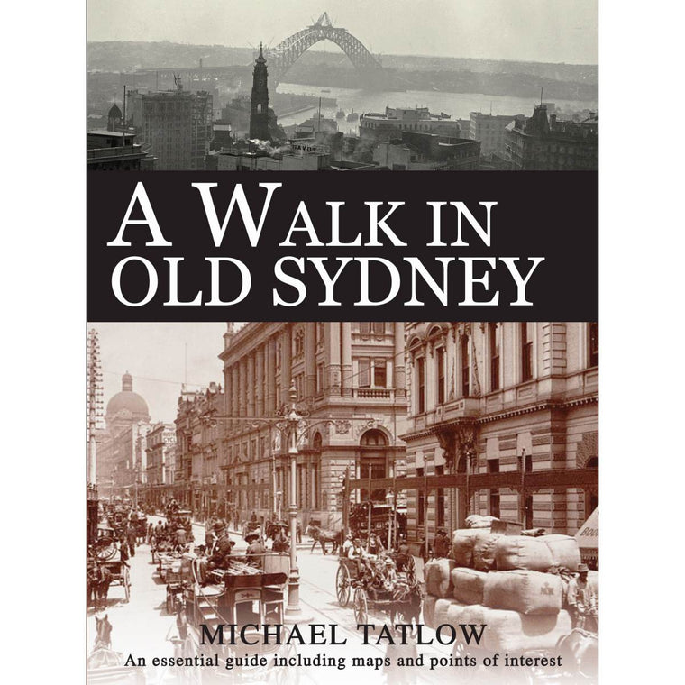 Book cover featuring antique photos of Sydney harbor and CBD including the words A Walk In Old Sydney