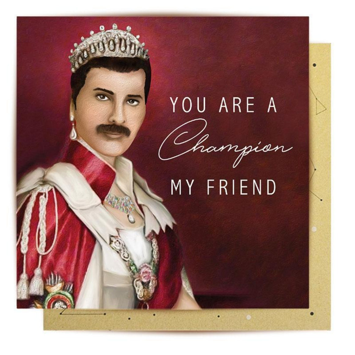 Greeting Card featuring illustration of Freddy Mercury and the words you are a champion my friend