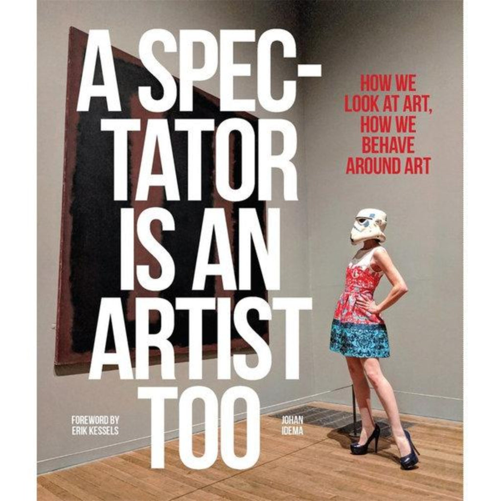 An image of a book cover which features a photograph of an individual wearing a dress and a star wars storm trooper helmet looking at a piece of artwork in a gallery with the text saying - A spec-tator is an artist too
