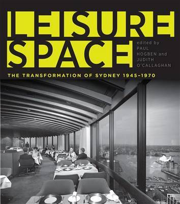 Leisure Space - The Transformation of Sydney 1945-1970