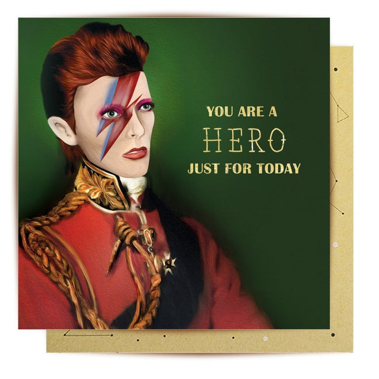 Greeting Card featuring illustration of David Bowie and words You are a Hero Just for Today
