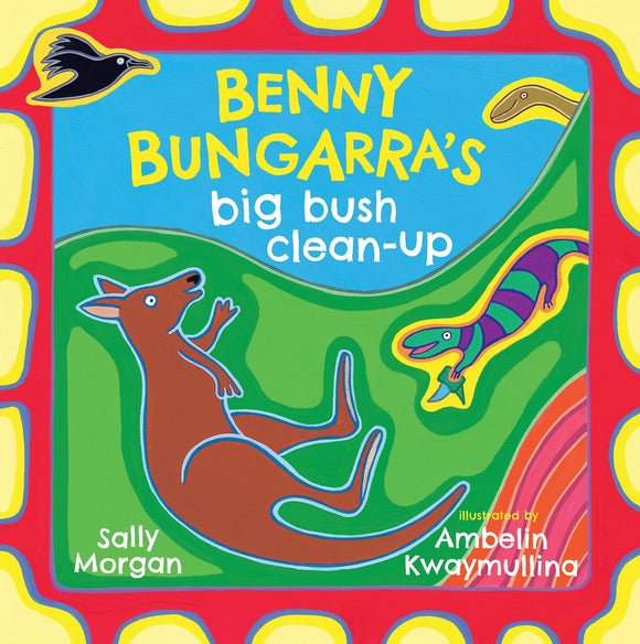 Book cover featuring bright colorful artwork including a crow, kangaroo and lizard with the words Benny Bungarra's: Big Bush Clean-Up