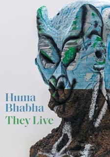 Huma Bhabha: They Live by Eva Respini