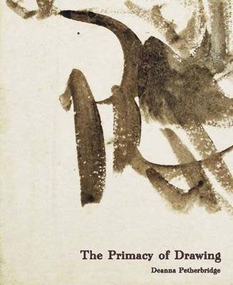 Book featuring cover art of The Primacy of Drawing: Histories and Theories of Practice