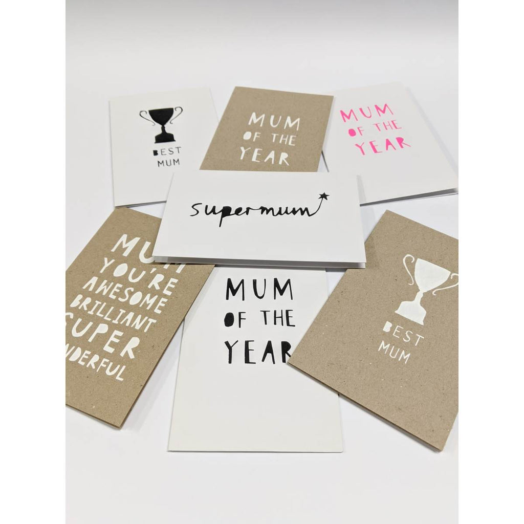 "A range of Seven hand printed Mother's Day Greeting cards. Messages inlcude ""Mum of the Year"", ""Supermum"", ""Best Mum"" and others."