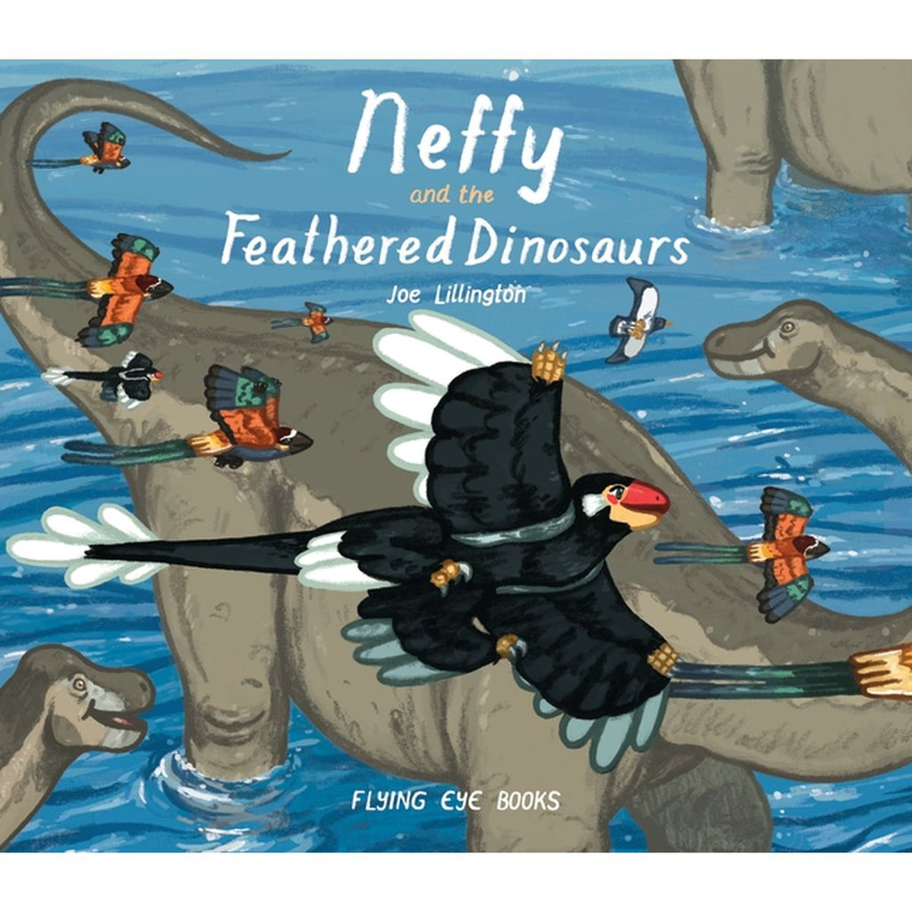 Neffy and the Feathered Dinosaurs | Author: Joe Lillington
