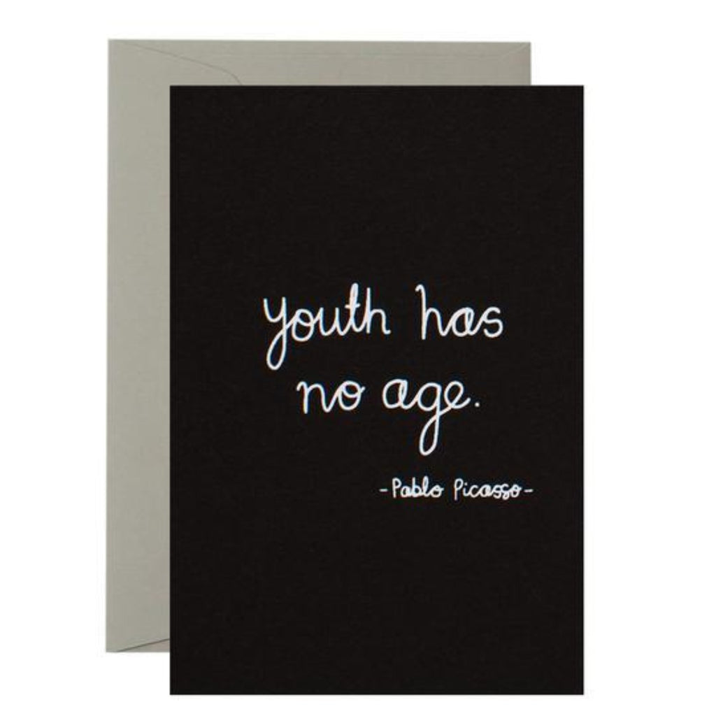 Black Greeting Card with white text saying youth has no age - Pablo picasso