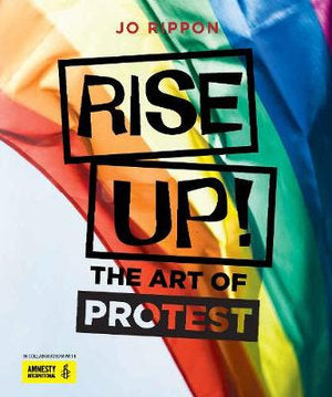 Rise Up! The Art of Protest | Author: Jo Rippon