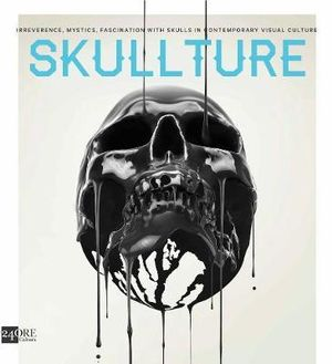 Skullture - Skulls in Contemporary Visual Cultures